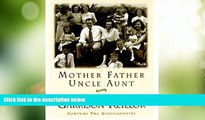 Big Deals  Mother Father Uncle Aunt: A New Monologue Collection  Best Seller Books Best Seller
