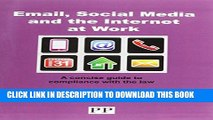 [PDF] EMAIL, SOCIAL MEDIA AND THE INTERNET AT WORK A Concise Guide to Compliance with the Law Full
