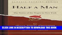 [PDF] Half a Man: The Status of the Negro in New York (Classic Reprint) Popular Colection
