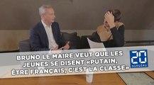 Bruno Le Maire veut que les jeunes se disent «putain, être Français, c'est la classe»