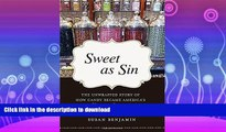 FAVORIT BOOK Sweet as Sin: The Unwrapped Story of How Candy Became America s Favorite Pleasure