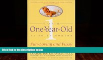 Big Deals  Your One-Year-Old: The Fun-Loving, Fussy 12-To 24-Month-Old  Full Read Best Seller