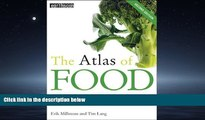 For you Atlas Set  The Atlas of Food  Who Eats What, Where and Why (The Earthscan Atlas Series)