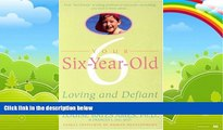 Big Deals  Your Six-Year-Old: Loving and Defiant  Best Seller Books Most Wanted