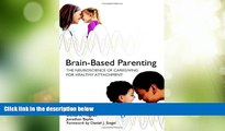 Big Deals  Brain-Based Parenting: The Neuroscience of Caregiving for Healthy Attachment (Norton