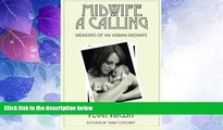 Big Deals  Midwife: A Calling (Memoirs of an Urban Midwife) (Volume 1)  Full Read Most Wanted