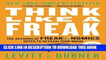 New Book Think Like a Freak: The Authors of Freakonomics Offer to Retrain Your Brain