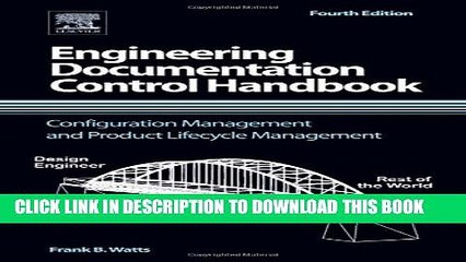 New Book Engineering Documentation Control Handbook, Fourth Edition: Configuration Management and