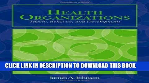 Collection Book Health Organizations: Theory, Behavior, And Development (Johnson, Health