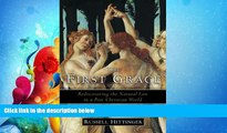 complete  The First Grace: Rediscovering the Natural Law in a Post-Christian World