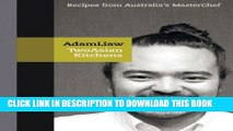 [PDF] Two Asian Kitchens: Recipes from Australia s Master Chef Popular Collection