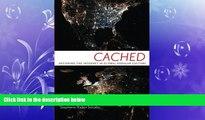 FAVORITE BOOK  Cached: Decoding the Internet in Global Popular Culture (Critical Cultural