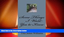 Big Deals  Some Things I Want You To Know: I know these things for certain  Full Read Best Seller