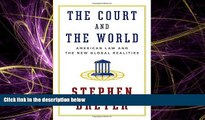 FULL ONLINE  The Court and the World: American Law and the New Global Realities