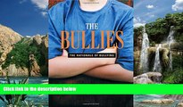 Big Deals  The Bullies: Understanding Bullies and Bullying  Best Seller Books Most Wanted