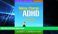 READ FULL  Taking Charge of ADHD, Third Edition: The Complete, Authoritative Guide for Parents
