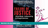 read here  Failure of Justice: A Brutal Murder, An Obsessed Cop, Six Wrongful Convictions