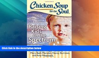 Big Deals  Chicken Soup for the Soul: Raising Kids on the Spectrum: 101 Inspirational Stories for