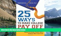 Books to Read  25 Ways to Make College Pay Off: Advice for Anxious Parents from a Professor Who s