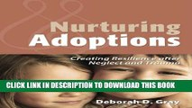 [PDF] Nurturing Adoptions: Creating Resilience after Neglect and Trauma Full Collection