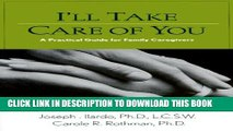 [PDF] I ll Take Care of You: A Practical Guide for Family Caregivers Full Colection