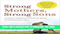 [PDF] Strong Mothers, Strong Sons: Lessons Mothers Need to Raise Extraordinary Men Full Online