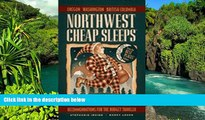 Big Deals  Northwest Cheap Sleeps: Recommendations for the Budget Traveler (2nd ed)  Full Read