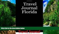 Big Deals  Travel Journal Florida: Includes Diary, Budget Planner, Activity Planner, Packing