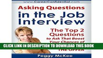 [PDF] Asking Questions in the Job Interview: The Top 2 Questions to Ask That Boost Your Chances of