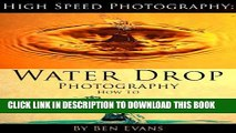 [PDF] High Speed Photography: Water Drop Photography How To Popular Collection