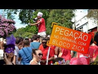 Pegação no Carnaval com BLOCO ZICA