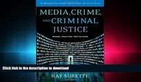 READ THE NEW BOOK Media, Crime, and Criminal Justice: Images, Realities and Policies (Wadsworth