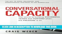 [PDF] Conversational Capacity: The Secret to Building Successful Teams That Perform When the