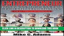 [Read PDF] Entrepreneur : Business Success Tips for Entrepreneurs, For All Types of Entrepreneur