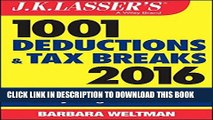 [PDF] J.K. Lasser s 1001 Deductions and Tax Breaks 2016: Your Complete Guide to Everything