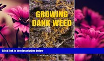 Popular Book Marijuana: How to Grow Marijuana - A Simple Guide to GROWING DANK WEED: Indoor and