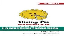 [PDF] Slicing Pie Handbook: Perfectly Fair Equity Splits for Bootstrapped Startups Full Colection