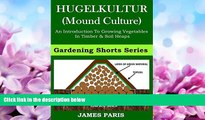 Enjoyed Read Raised Bed Vegetable Gardening With Hugelkultur; An Introduction To Growing