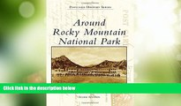 Big Deals  Around Rocky Mountain National Park (Postcard History Series)  Best Seller Books Most