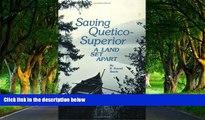 Big Deals  Saving Quetico Superior: A Land Set Apart  Best Seller Books Most Wanted