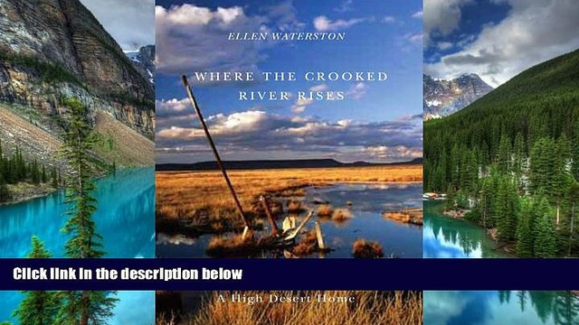 Big Deals  Where the Crooked River Rises: A High Desert Home  Best Seller Books Most Wanted