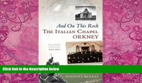 Big Deals  And On This Rock: The Italian Chapel: Orkney  Best Seller Books Most Wanted