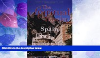 Must Have PDF  The Spiritual Traveler Spain: A Guide to Sacred Sites and Pilgrim Routes  Best