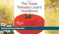 Online eBook The Texas Tomato Lover s Handbook (Texas A M AgriLife Research and Extension Service