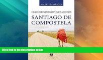 Must Have PDF  Descobrindo novos caminhos Santiago de Compostela (Portuguese Edition)  Full Read