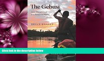 For you The Gebusi: Lives Transformed in a Rainforest World, Fourth Edition