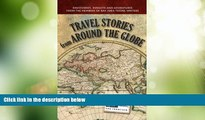Big Deals  Travel Stories from Around the Globe: Discoveries, Insights and Adventures from Members