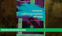 Popular Book Essential Ethnographic Methods: A Mixed Methods Approach, 2nd Edition (Ethnographer s