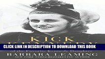 [PDF] Kick Kennedy: The Charmed Life and Tragic Death of the Favorite Kennedy Daughter Full Online