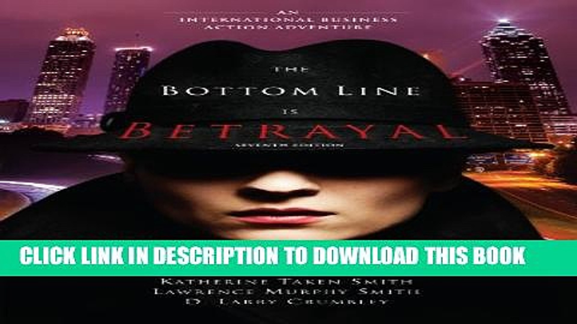 [PDF] The Bottom Line Is Betrayal: An International Business Action Adventure, Seventh Edition
